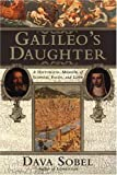 img - for Galileo's Daughter: A Historical Memoir of Science, Faith and Love (Hardcover) book / textbook / text book