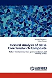 Flexural Analysis of Balsa Core Sandwich Composite, Avinash Phadatare and Golam Newaz, 3659180270