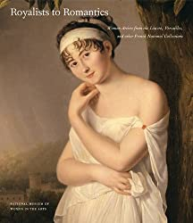Royalists to Romantics: Women Artists from The Louvre, Versailles, and Other French National Collections