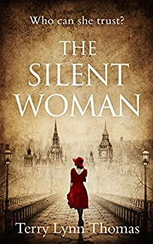 The Silent Woman: A gripping historical fiction full of drama by [Thomas, Terry Lynn]