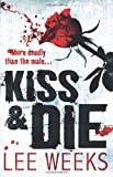Kiss and Die, Lee Weeks, 1847561276