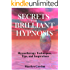 Secrets for Brilliant Hypnosis: Hypnotherapy Techniques, Tips and Inspirations