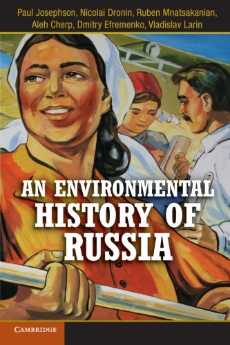 An Environmental History of Russia (Studies in Environment and History) (History Of Environmental Policy In The Us)