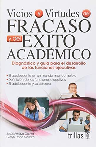 Vicios y virtudes del fracaso y del exito academico / Vices and virtues of academic failure and success (Spanish Edition) (Vice Specialized)