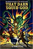 That Darn Squid God, Nick Pollotta and James Clay, 1554045193