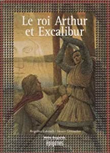 """Afficher """"Le Roi Arthur et Excalibur"""""""