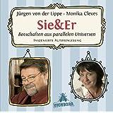 Sie & Er - Teil 1 und 2: Botschaften aus parallelen Universen. Inszenierte Autorenlesung.