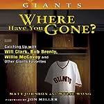 San Francisco Giants: Where Have You Gone? | Matt Johanson,Wylie Wong