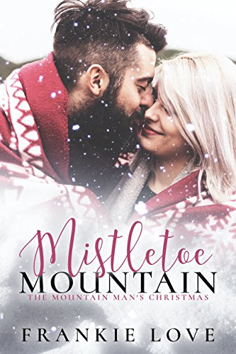 Amazoncom Mistletoe Mountain The Mountain Mans Christmas Ebook