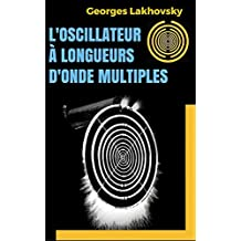 L'Oscillateur à longueurs d'onde multiples (French Edition)