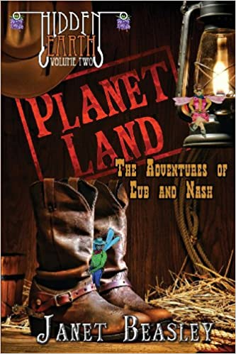Book Hidden Earth Series Volume 2, Planet Land: The Adventures of Cub and Nash