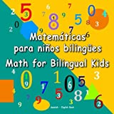 Matemáticas para niños bilingües. Math for Bilingual Kids. Spanish - English Book: Dual