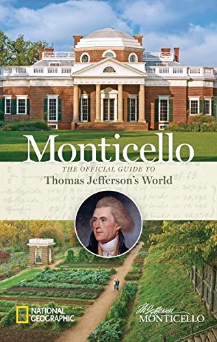 Monticello  The Official Guide To Thomas Jeffersons World