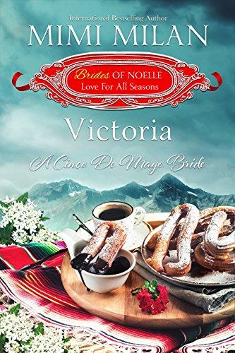 - Victoria: A Cinco de Mayo Bride (Brides of Noelle Book 5)