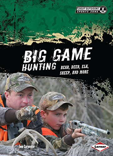 Big Game Hunting: Bear, Deer, Elk, Sheep, and More (Great Outdoors Sports Zone)