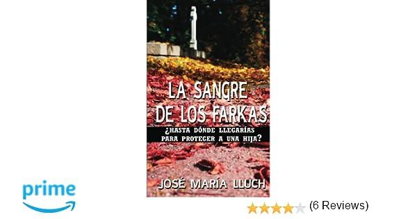 La sangre de los Farkas: Amazon.es: Jose Maria Lluch, Cristina Navarro: Libros