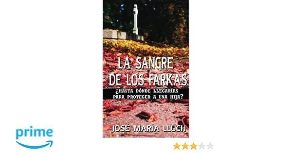 La sangre de los Farkas (Spanish Edition): Jose Maria Lluch, Cristina Navarro: 9781480137776: Amazon.com: Books