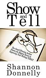 Show & Tell: Secrets to Improve Your Writing (Fiction for Fun Book 1)
