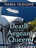 Death on the Aegean Queen, Maria Hudgins, 1594148627