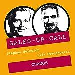 Change (Sales-up-Call) | Stephan Heinrich,Ilja Grzeskowitz