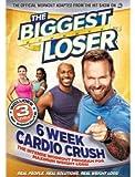 The Biggest Loser: 6 Week Cardio Crush [DVD]
