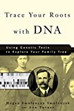 img - for Trace Your Roots with DNA: Using Genetic Tests to Explore Your Family Tree book / textbook / text book