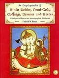 An Encyclopaedia of Hindu Deities, Demi-Gods, Godlings, Demons and Heroes, Fredrick W. Bunce, 8124601453