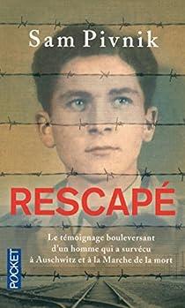 Rescapé : Auschwitz, la Marche de la mort et mon combat pour la liberté par Pivnik