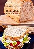 Das Low Carb Brotbackbuch