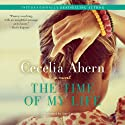The Time of My Life: A Novel Audiobook by Cecelia Ahern Narrated by Amy Creighton