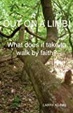 Out on a Limb!, Larry Adams, 0985346019