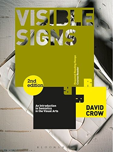 (Visible Signs (Second Edition): An Introduction to Semiotics in the Visual Arts (Required Reading Range))