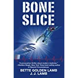 Bone Slice (Gina Mazzio RN Medical Thriller Series) (Volume 7)