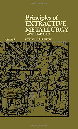Principles of Extractive Metallurgy. Volume 3: Pyrometallurgy
