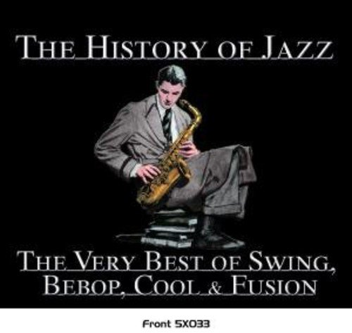 History of Jazz: Very Best Of Swing Bebop Cool (History Swing Jazz)