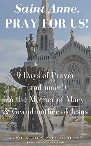 St. Anne, Pray for Us: 9 Days of Prayer (and more!) to the Mother of Mary and Grandmother of Jesus cover