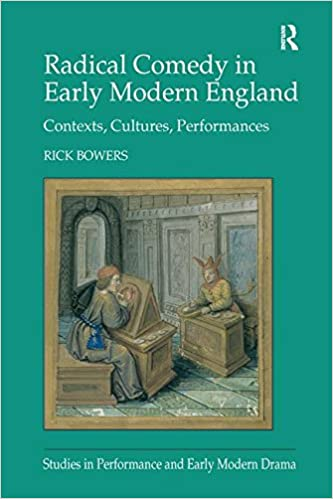 Radical Comedy in Early Modern England: Contexts, Cultures, Performances (Studies in Performance and Early Modern Drama)