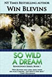 img - for So Wild a Dream (The Rendezvous Series) (Volume 1) book / textbook / text book