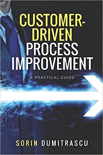 Customer-Driven Process Improvement: A Practical Guide
