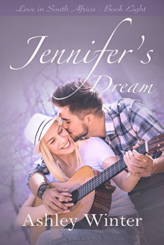Jennifer's-Dream-Love-in-South-Africa-Book-8-Ashley-Winter