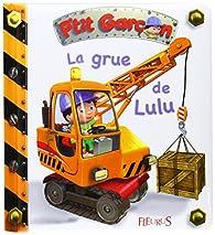 P'tit garçon : La grue de Lulu par Emilie Beaumont