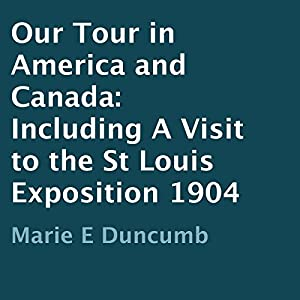 Our Tour in America and Canada 1904 Audiobook