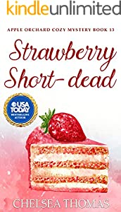 Strawberry Short-dead (Apple Orchard Cozy Mystery Book 13)