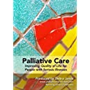 Palliative Care: Improving Quality of Life for People With Serious Illnesses