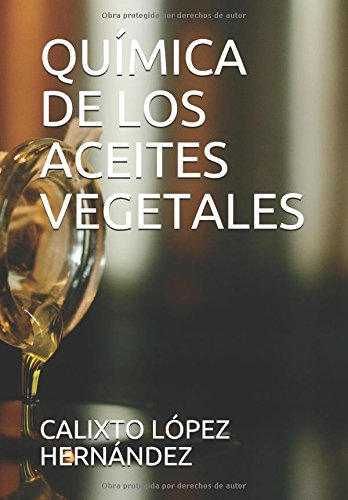 QUIMICA DE LOS ACEITES VEGETALES (Spanish Edition) [CALIXTO LOPEZ HERNANDEZ] (Tapa Blanda)