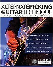 Alternate Picking Guitar Technique: Build Perfect Alternate Picking Speed, Accuracy & Guitar Technique in 90 Musical Exercises