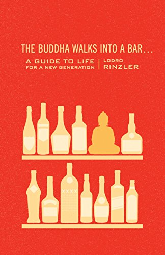 The Buddha Walks into a Bar.: A Guide to Life for a New Generation