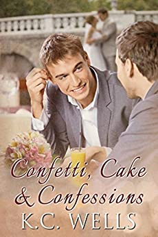 Confetti, Cake & Confessions by [Wells, K.C.]
