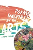 Poems Inspired by the Arts, Tony Tripodi, 1491727268