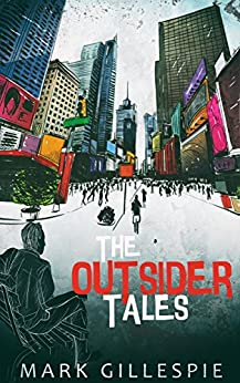 The Outsider Tales: A Short Story Collection by [Gillespie, Mark]